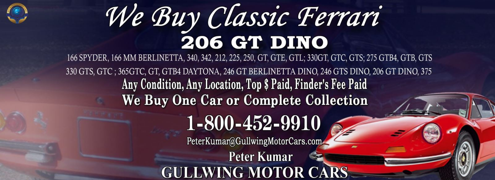 Classic Ferrari 206 GT Dino for sale, we buy vintage Ferrari 206GT Dino. Call Peter Kumar. Gullwing Motor
