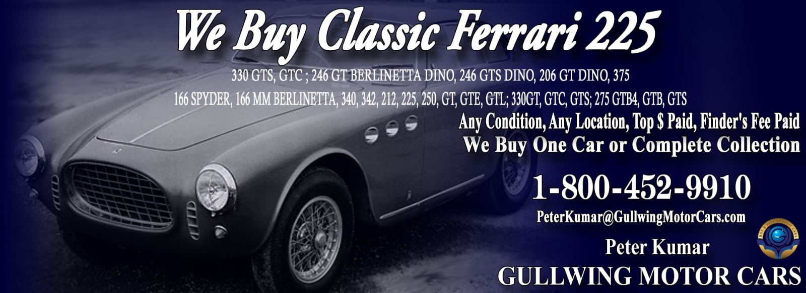 Classic Ferrari 225 for sale, we buy vintage Ferrari 225 Dino. Call Peter Kumar. Gullwing Motor