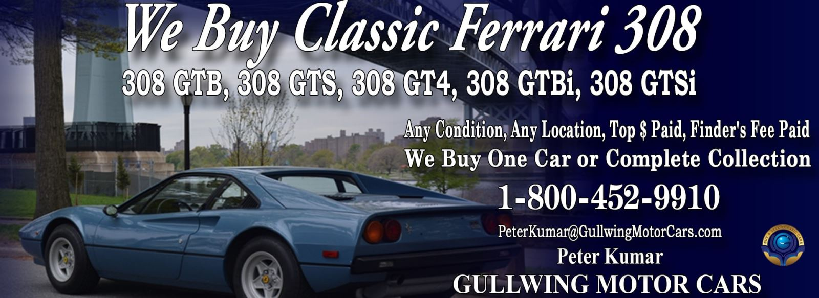 Classic Ferrari 308 GTB, 308GTS, 308GT4, 308GTBi, or 308GTSi for sale, we buy vintage Ferrari 308 GTB, 308GTS, 308GT4, 308GTBi, or 308GTSi. Call Peter Kumar. Gullwing Motor