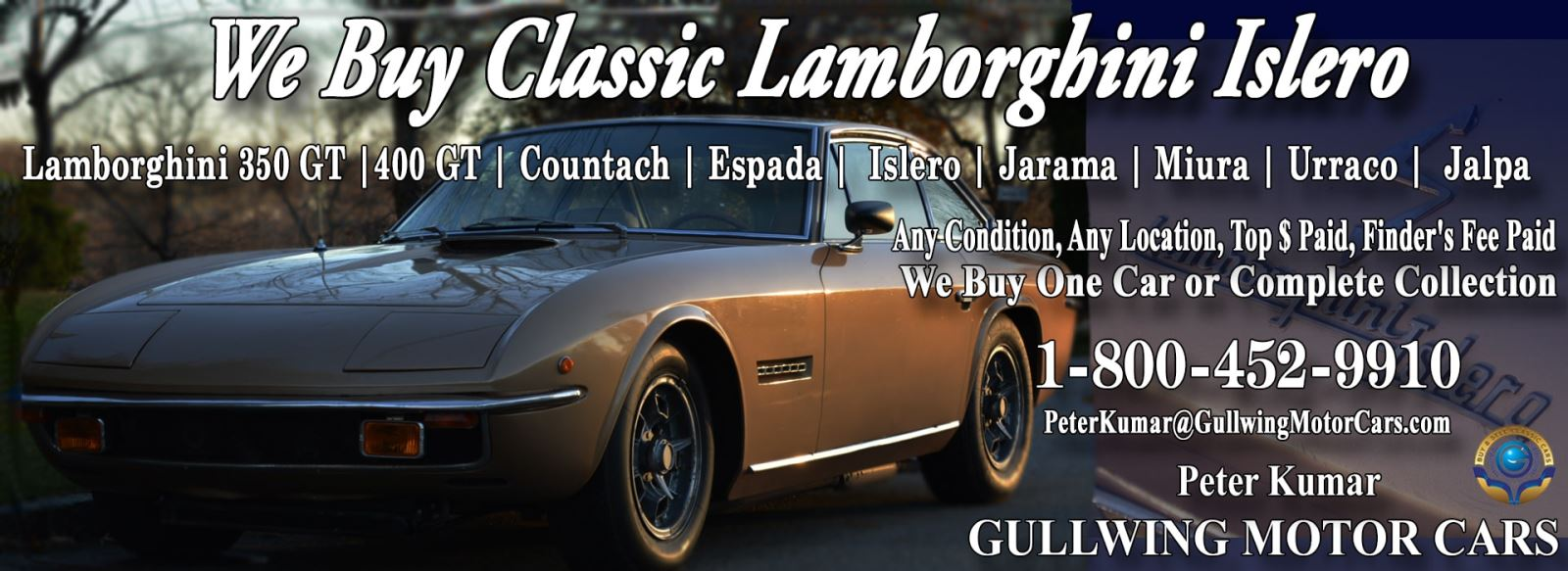 Classic Lamborghini Islero for sale, we buy vintage Lamborghini Islero. Call Peter Kumar. Gullwing Motor