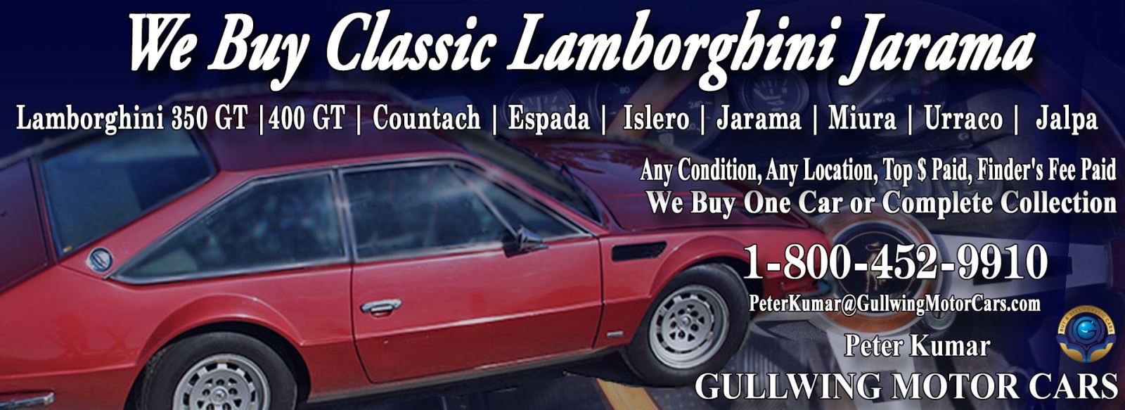 Classic Lamborghini Jarama for sale, we buy vintage Lamborghini Jarama. Call Peter Kumar. Gullwing Motor