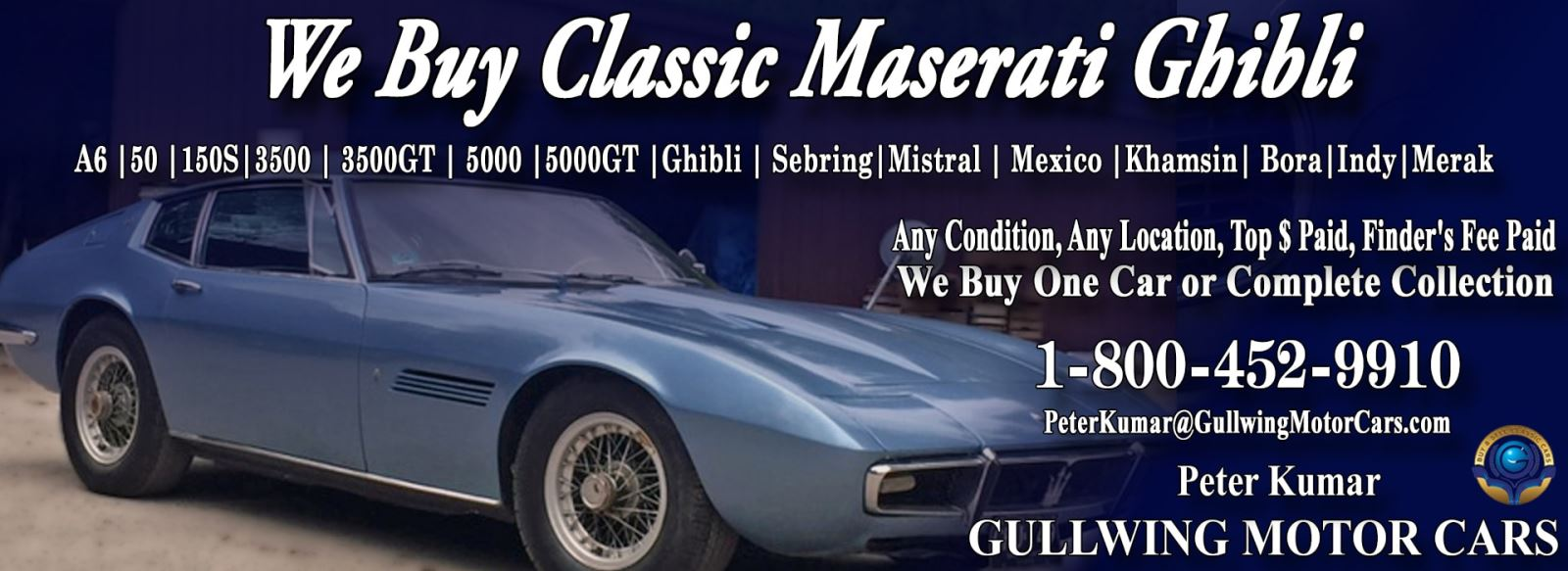 Classic Maserati Ghibli for sale, we buy vintage Maserati Ghibli. Call Peter Kumar. Gullwing Motor