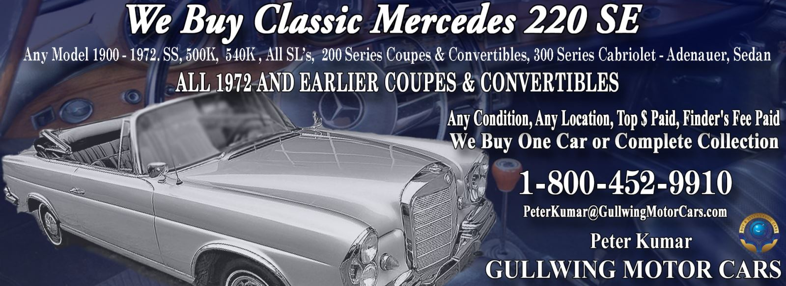 Classic Mercedes 220SE for sale, we buy vintage Mercedes 220SE. Call Peter Kumar. Gullwing Motor
