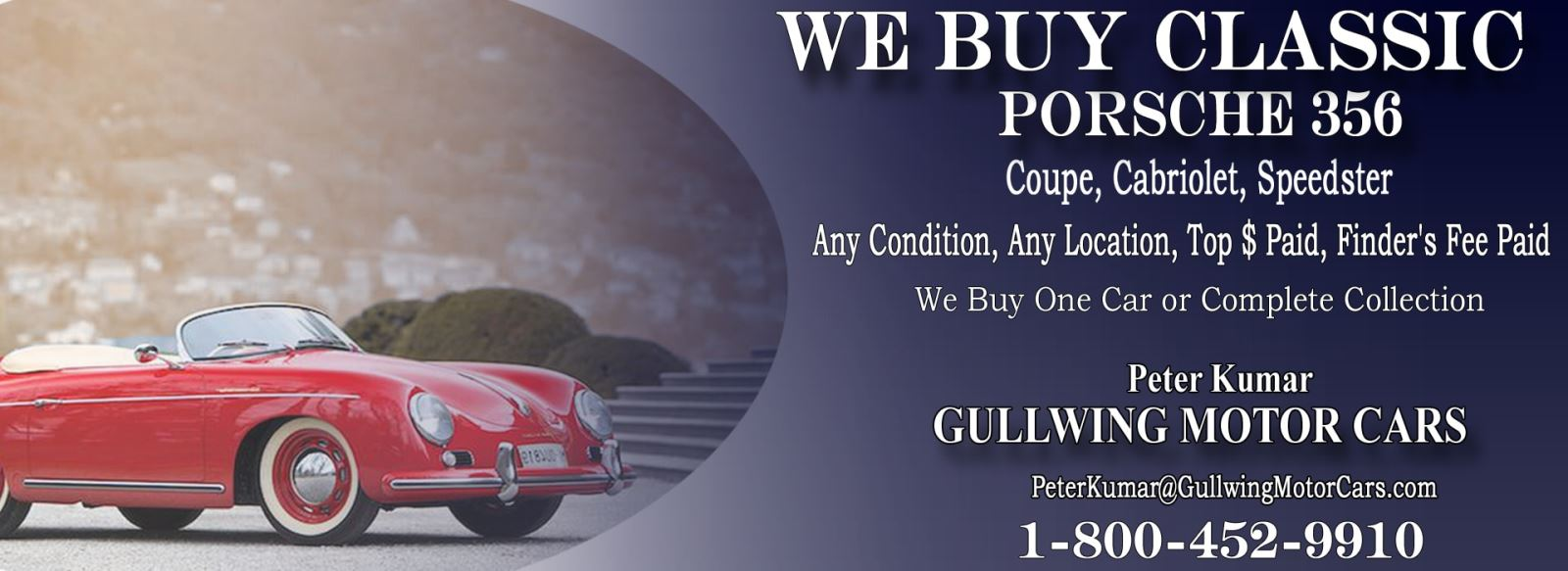 Classic Porsche 356 for sale, we buy vintage Porsche 356. Call Peter Kumar. Gullwing Motor