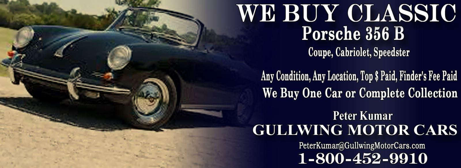 Classic Porsche 356 B  for sale, we buy vintage Porsche 356 B. Call Peter Kumar. Gullwing Motor